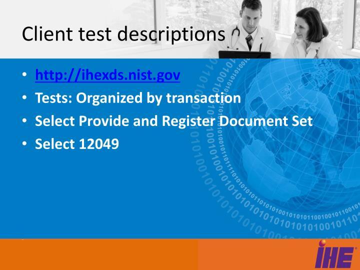 Client test descriptions
