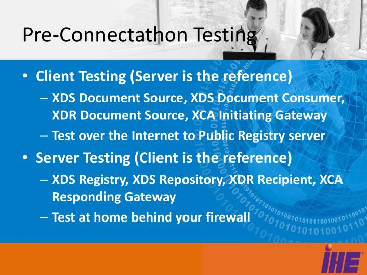 Pre-Connectathon Testing