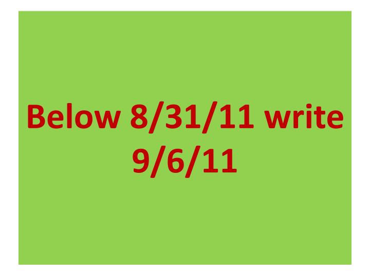 Below 8/31/11 write