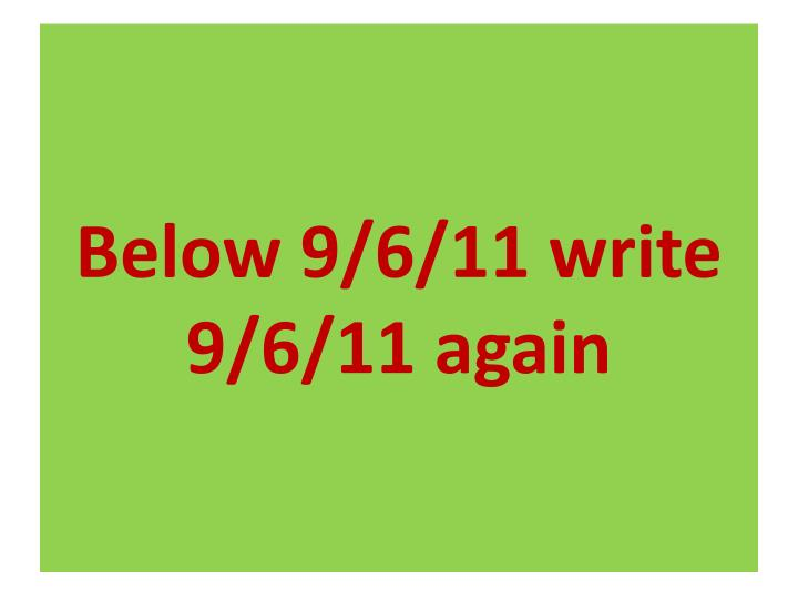 Below 9/6/11 write