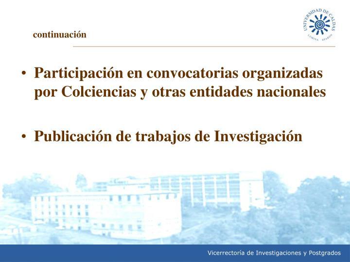 Participación en convocatorias organizadas por Colciencias y otras entidades nacionales