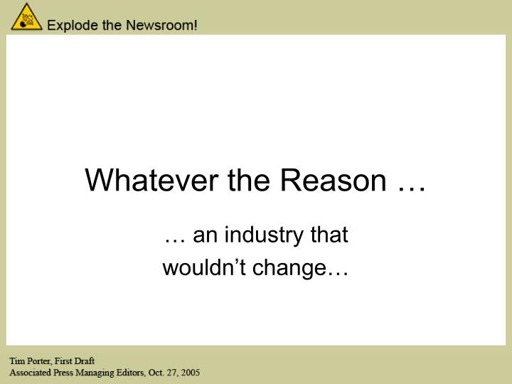Whatever the Reason …