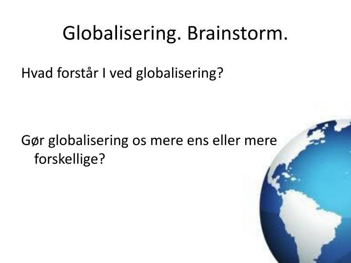 Globalisering. Brainstorm.