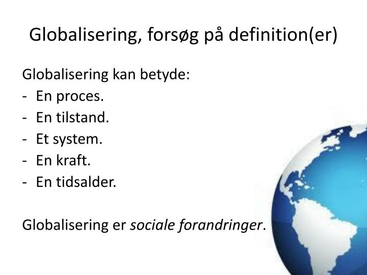 Globalisering fors g p definition er