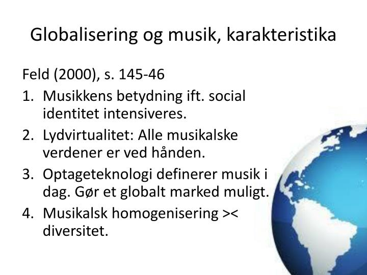 Globalisering og musik, karakteristika