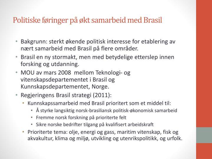 Politiske føringer på økt samarbeid med Brasil