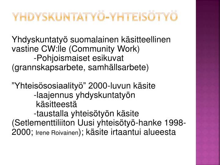 YHDYSKUNTATYÖ-YHTEISÖTYÖ