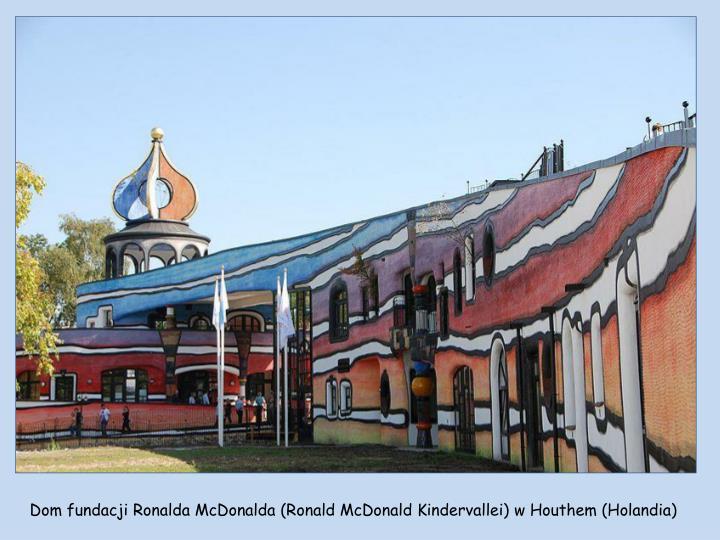 Dom fundacji Ronalda McDonalda (Ronald McDonald Kindervallei) w Houthem (Holandia)