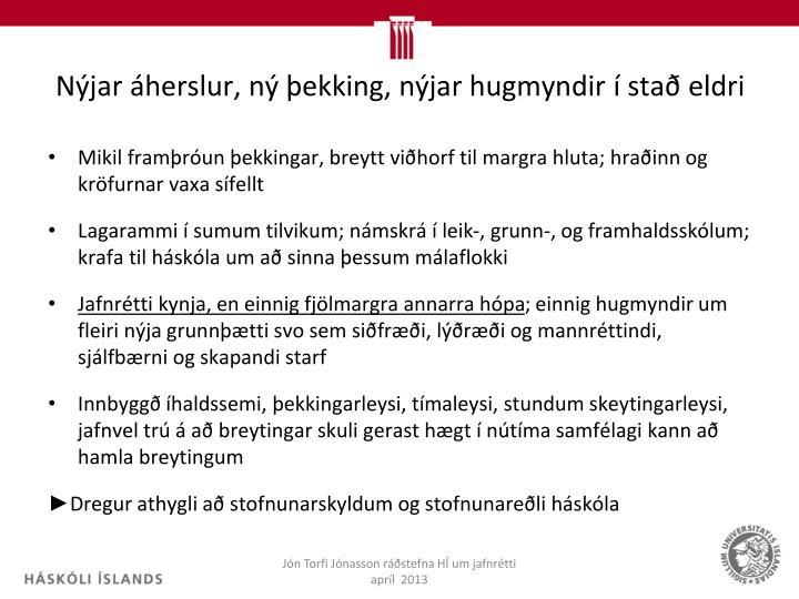 Nýjar áherslur, ný þekking, nýjar hugmyndir í stað eldri