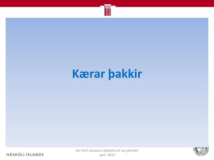 Kærar þakkir
