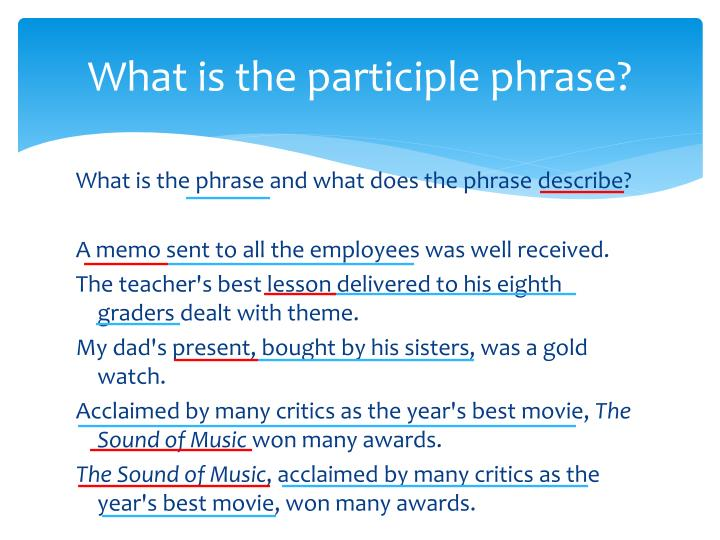 What is the participle phrase?