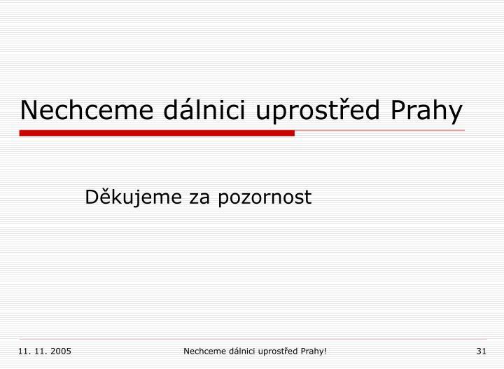 Nechceme dálnici uprostřed Prahy