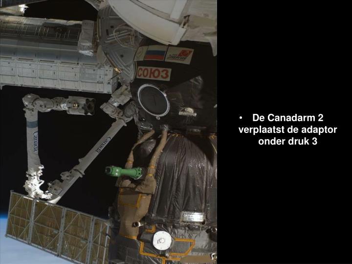 De Canadarm 2 verplaatst de adaptor onder druk 3