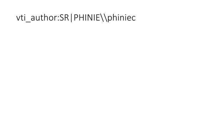 vti_author:SR|PHINIE\phiniec
