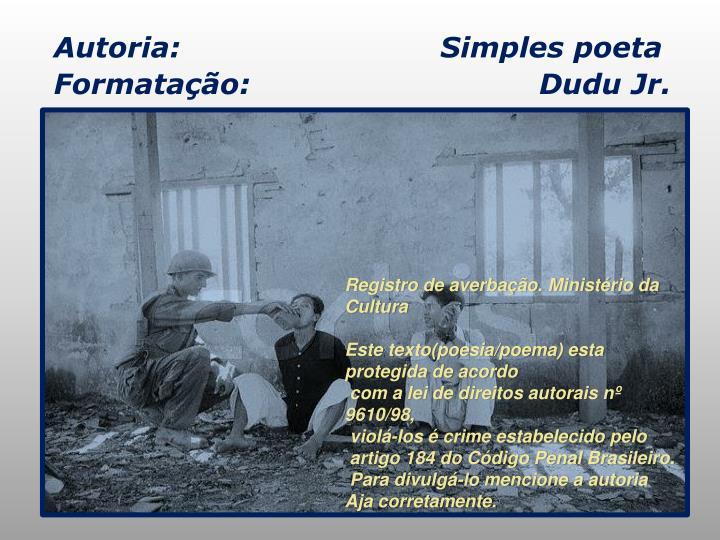Autoria:                           Simples poeta