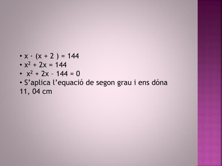 x · (x + 2 ) = 144