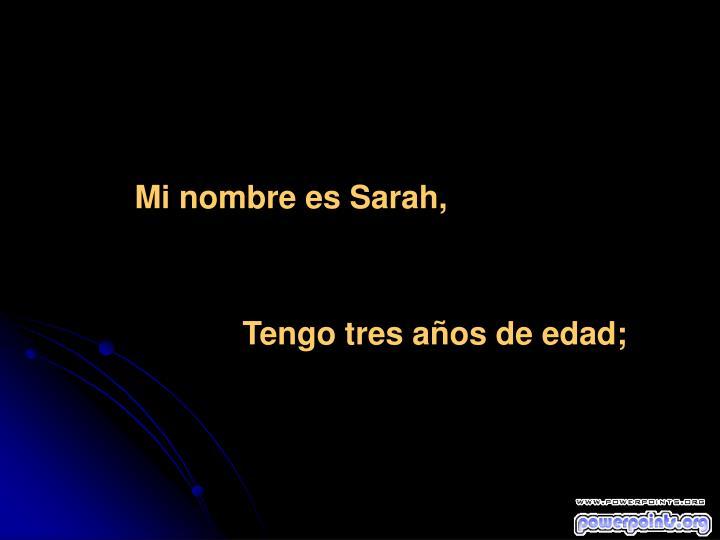 Mi nombre es Sarah,