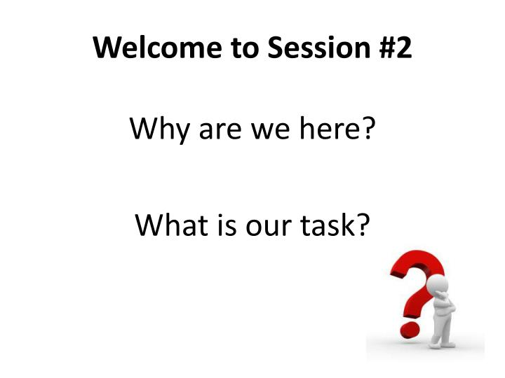 Welcome to session 2