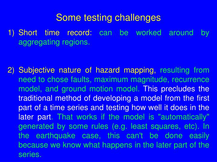 Some testing challenges