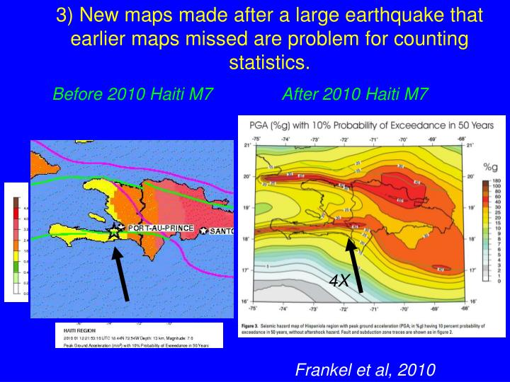 3) New maps made after a large earthquake that earlier maps missed are problem for counting statistics.