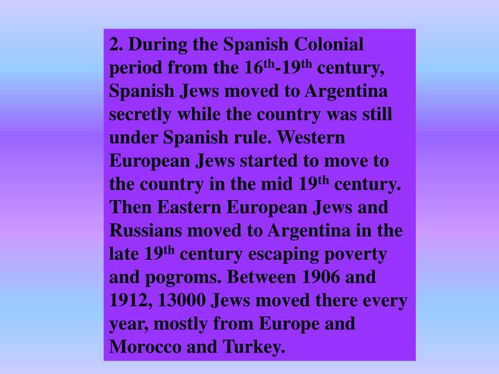 2. During the Spanish Colonial period from the 16