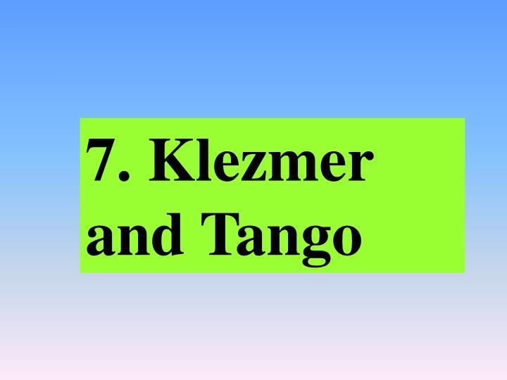 7. Klezmer and Tango