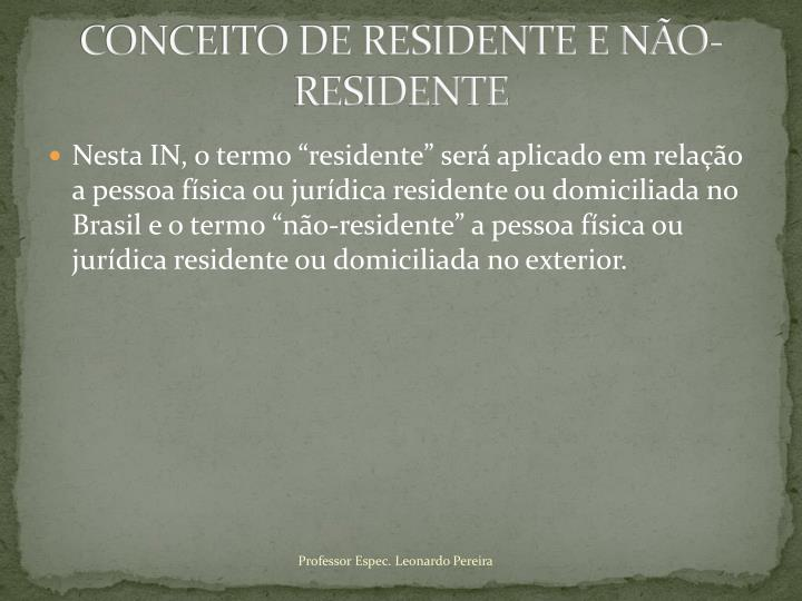 CONCEITO DE RESIDENTE E NÃO-RESIDENTE