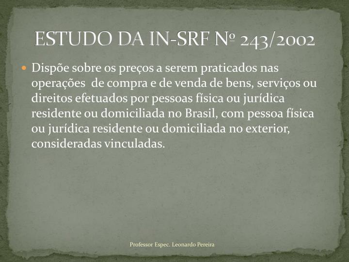 ESTUDO DA IN-SRF Nº 243/2002