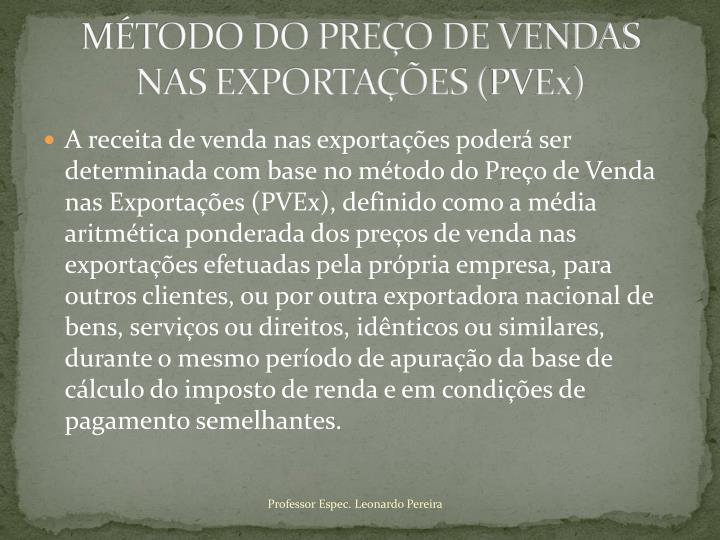 MÉTODO DO PREÇO DE VENDAS NAS EXPORTAÇÕES (