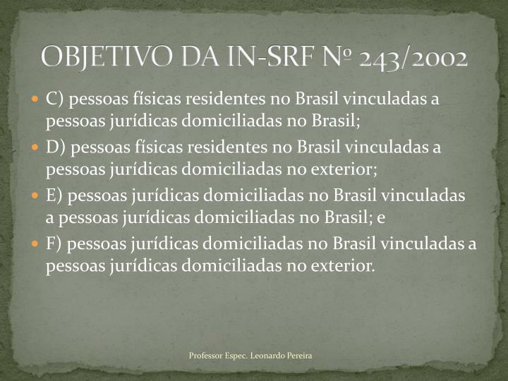 OBJETIVO DA IN-SRF Nº 243/2002