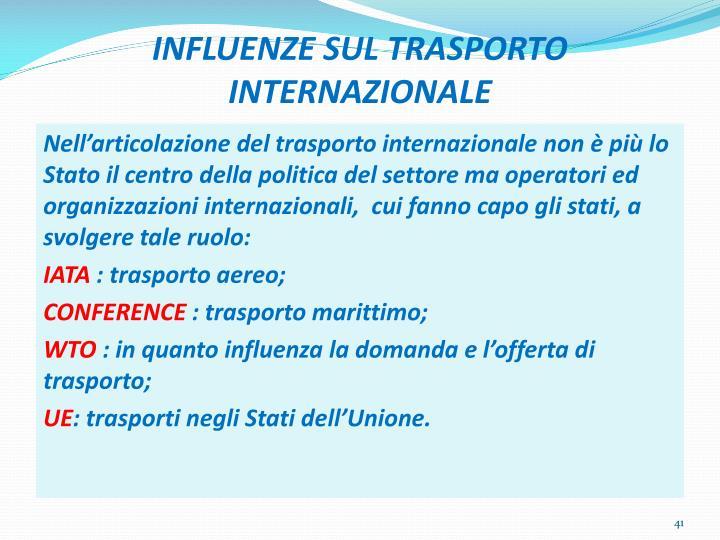 INFLUENZE SUL TRASPORTO INTERNAZIONALE