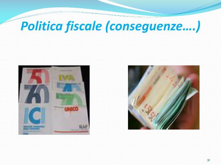 Politica fiscale (conseguenze….)