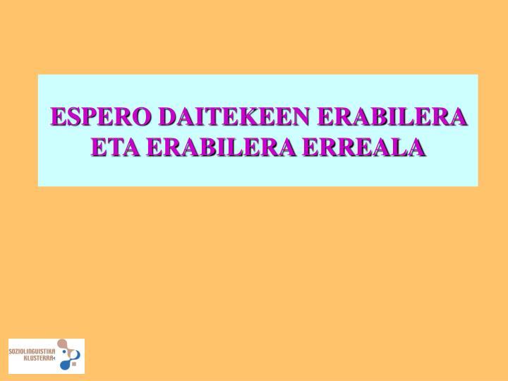 ESPERO DAITEKEEN ERABILERA ETA ERABILERA ERREALA