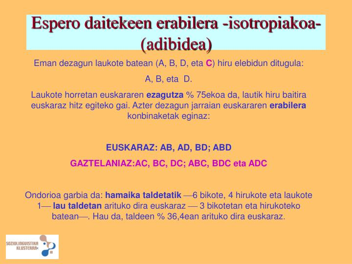 Espero daitekeen erabilera -isotropiakoa- (adibidea)