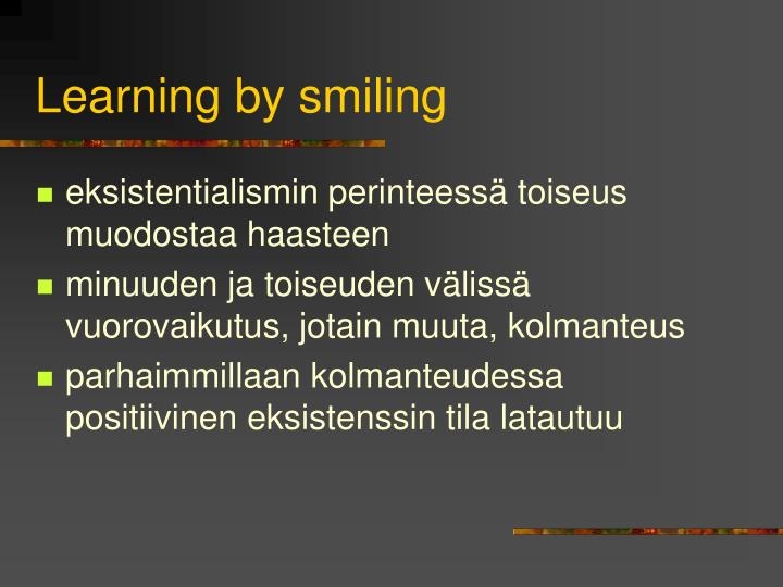 Learning by smiling