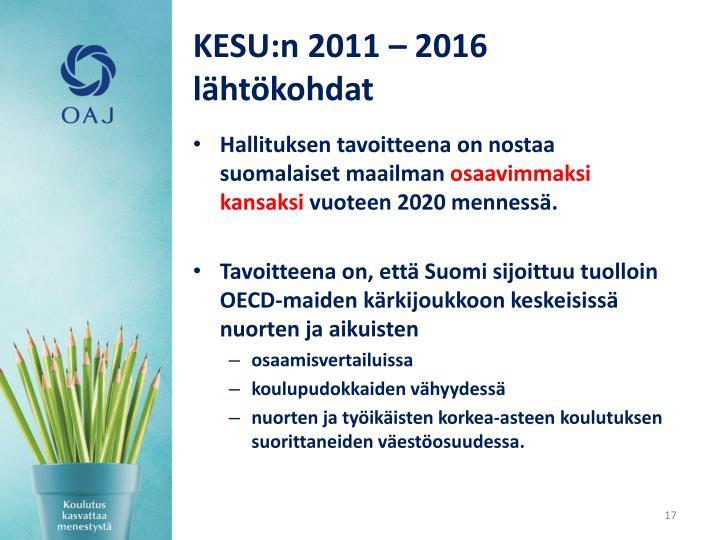 KESU:n 2011 – 2016 lähtökohdat