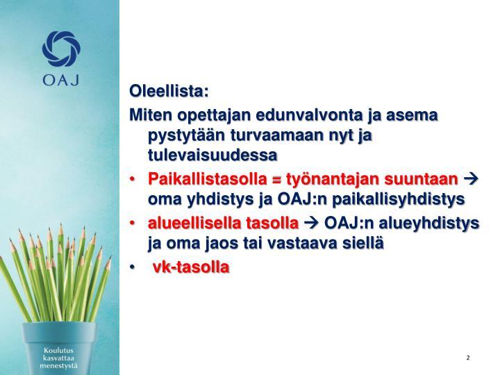 Oleellista: