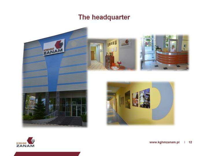 The headquarter