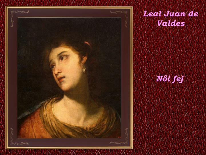 Leal Juan de Valdes