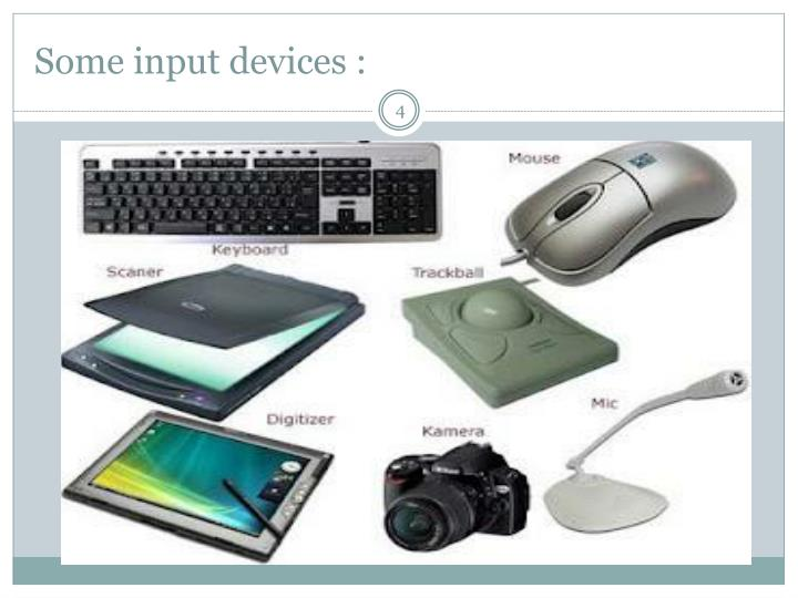 Some input devices :
