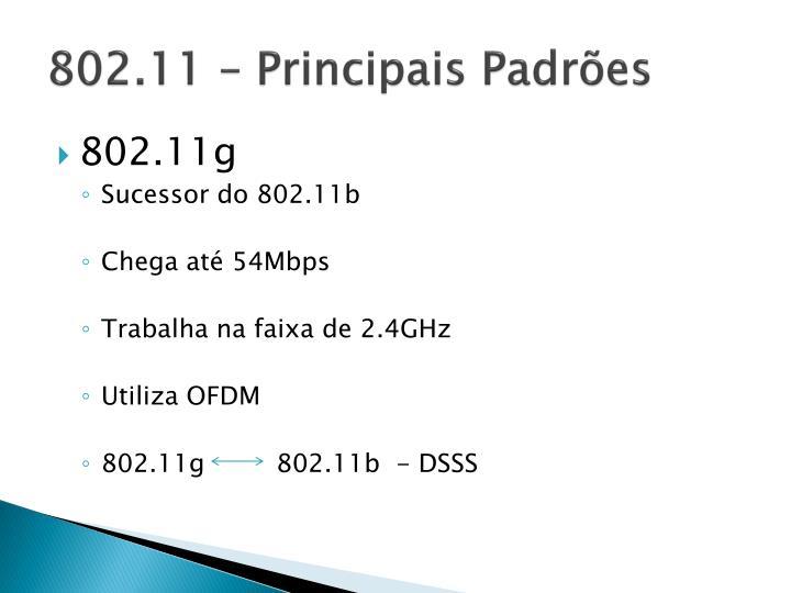 802.11 – Principais Padrões