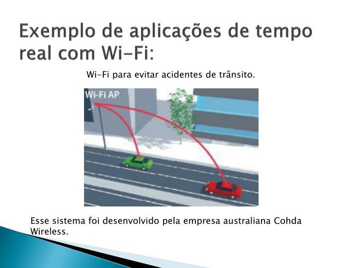 Exemplo de aplicações de tempo real com Wi-Fi: