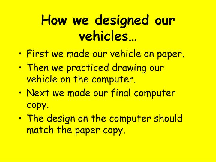 How we designed our vehicles…