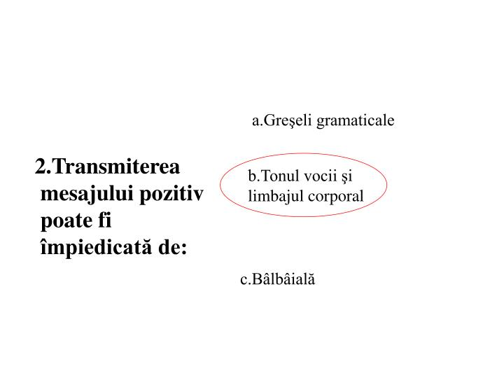 a.Greşeli gramaticale