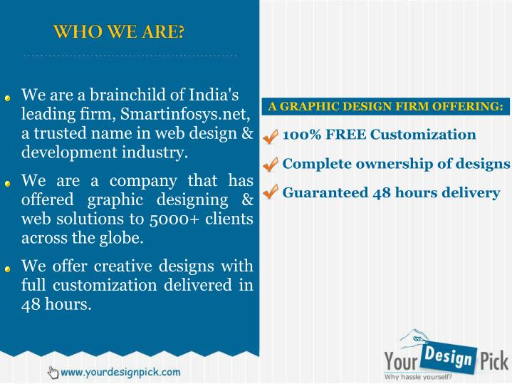 We are a brainchild of India's leading firm, Smartinfosys.net, a trusted name in web design & develo...