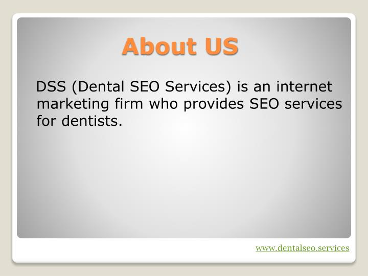 DSS (Dental SEO Services) is an internet marketing firm who provides SEO services for dentists.