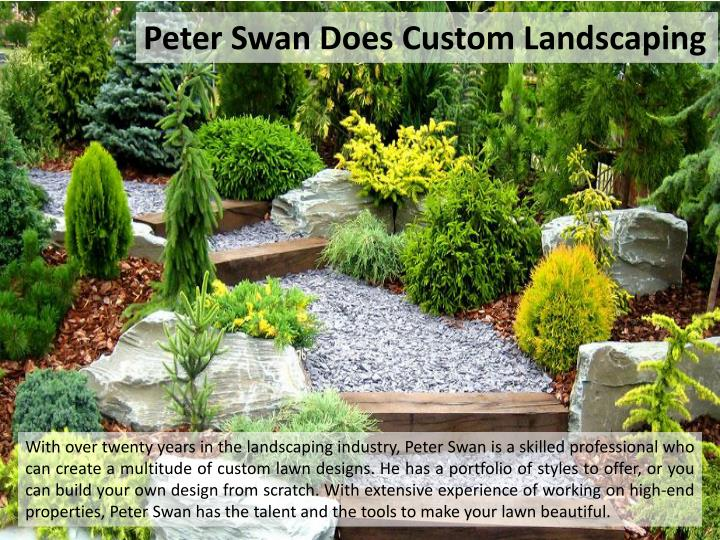 Peter Swan Does Custom Landscaping