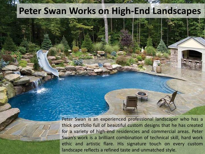 Peter Swan Works on High-End Landscapes