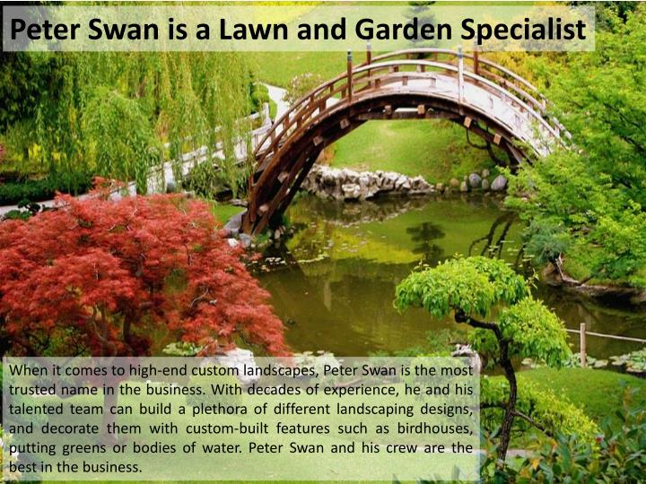 Peter Swan is a Lawn and Garden Specialist