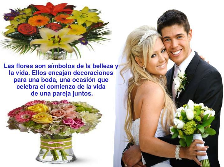 Las flores son símbolos de la belleza y
